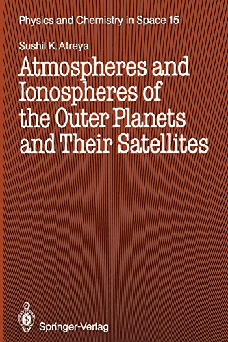 9783642713965: Atmospheres and Ionospheres of the Outer Planets and Their Satellites (Physics and Chemistry in Space)