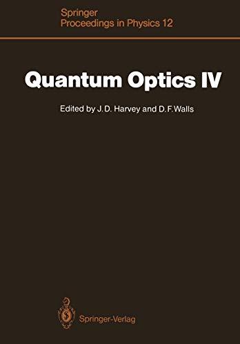 Quantum Optics IV: Proceedings of the Fourth: Harvey, John D.