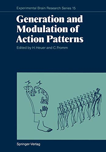 Generation and Modulation of Action Patterns (Experimental Brain Research Series): Springer