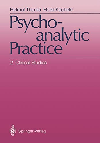 Psychoanalytic Practice: 2 Clinical Studies: Helmut Thomä, Horst