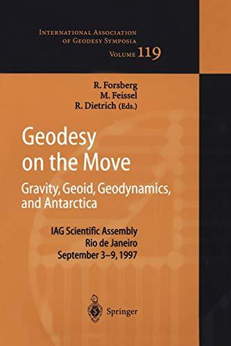 9783642722479: Geodesy on the Move: Gravity, Geoid, Geodynamics and Antarctica (International Association of Geodesy Symposia)