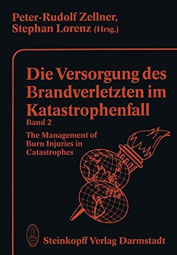 Die Versorgung des Brandverletzten im Katastrophenfall Band 2 The Management of Burn Injuries in ...