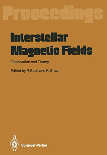 """9783642726231: Interstellar Magnetic Fields: """"Observation And Theory Proceedings Of A Workshop, Held At Scholß Ringberg, Tegernsee, September 8–12, 1986"""""""