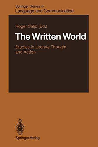 The Written World: Studies in Literate Thought and Action (Springer Series in Language and ...