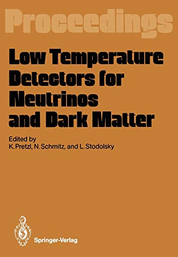 Low Temperature Detectors for Neutrinos and Dark Matter: Proceedings of a Workshop, Held at ...