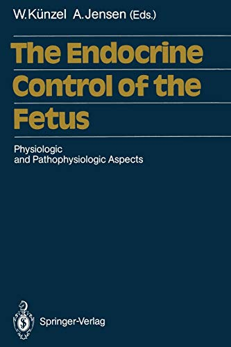 9783642729775: The Endocrine Control of the Fetus: Physiologic and Pathophysiologic Aspects
