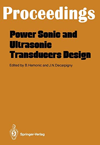 9783642732652: Power Sonic and Ultrasonic Transducers Design: Proceedings of the International Workshop, Held in Lille, France, May 26 and 27, 1987