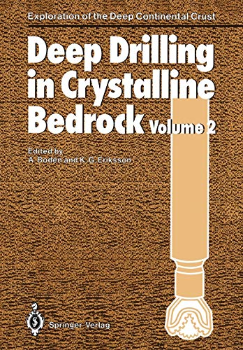 9783642734571: Deep Drilling in Crystalline Bedrock: Volume 2: Review of Deep Drilling Projects, Technology, Sciences and Prospects for the Future (Exploration of the Deep Continental Crust)