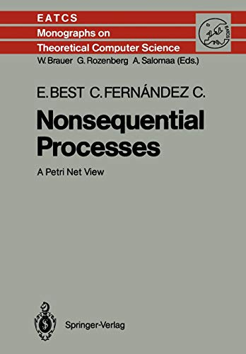 9783642734854: Nonsequential Processes: A Petri Net View (Monographs in Theoretical Computer Science. An EATCS Series)