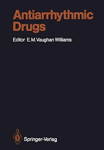 Antiarrhythmic Drugs (Handbook of Experimental Pharmacology): E.M. Vaughan Williams and T.J. ...