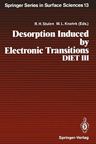 Desorption Induced by Electronic Transitions, DIET III: Proceedings of the Third International ...