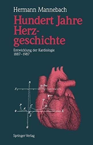 9783642737343: Hundert Jahre Herzgeschichte: Entwicklung der Kardiologie 1887–1987 (German Edition)