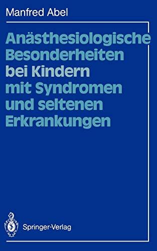 9783642739385: Anästhesiologische Besonderheiten bei Kindern mit Syndromen und seltenen Erkrankungen (German Edition)