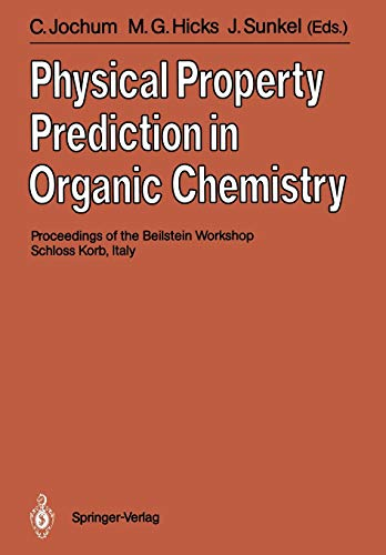 Physical Property Prediction in Organic Chemistry: Proceedings of the Beilstein Workshop, 16 20th ...