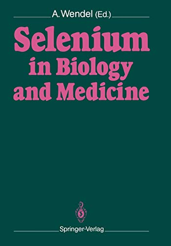 9783642744235: Selenium in Biology and Medicine: Proceedings of the 4th International Symposium on Selenium in Biology and Medicine. Held July 18-21, 1988, Tübingen, FRG