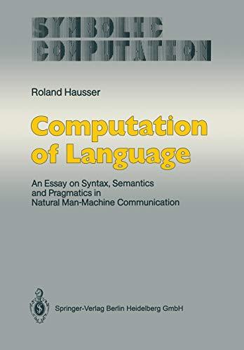 9783642745669: Computation of Language: An Essay on Syntax, Semantics and Pragmatics in Natural Man-Machine Communication (Symbolic Computation)
