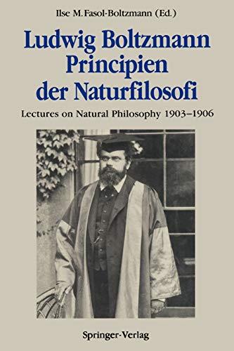 9783642750830: Ludwig Boltzmann Principien der Naturfilosofi: Lectures on Natural Philosophy 1903-1906