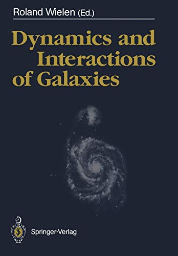 9783642752759: Dynamics and Interactions of Galaxies: Proceedings of the International Conference, Heidelberg, 29 May – 2 June 1989