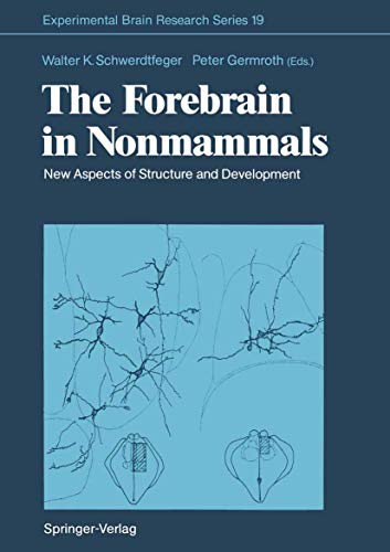 The Forebrain in Nonmammals: New Aspects of Structure and Development (Experimental Brain Research ...