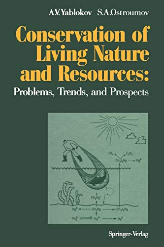 Conservation of Living Nature and Resources: Problems, Trends, and Prospects: Alexey V. Yablokov