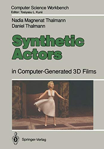 Synthetic Actors: in Computer-Generated 3D Films (Computer Science Workbench) (3642754554) by Nadia Magnenat Thalmann; Daniel Thalmann