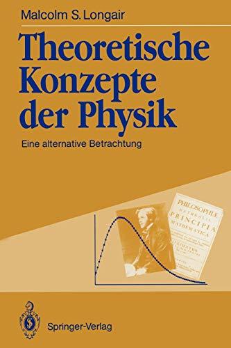 9783642761126: Theoretische Konzepte der Physik: Eine alternative Betrachtung (German Edition)