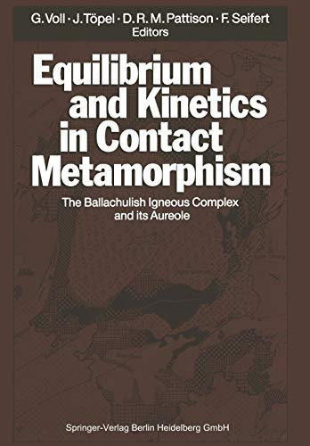9783642761478: Equilibrium and Kinetics in Contact Metamorphism: The Ballachulish Igneous Complex and Its Aureole