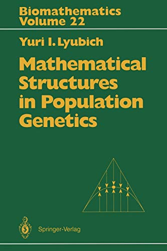 Mathematical Structures in Population Genetics (Biomathematics): Lyubich, Yuri I.;