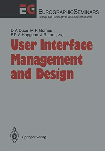 User Interface Management and Design Proceedings of the Workshop on User Interface Management ...