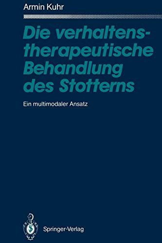 9783642766893: Die verhaltenstherapeutische Behandlung des Stotterns: Ein multimodaler Ansatz