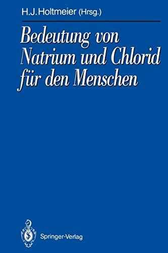 9783642773419: Bedeutung von Natrium und Chlorid für den Menschen: Analytik, Physiologie, Pathophysiologie, Toxikologie und Klinik (Schriftenreihe der Gesellschaft für Mineralstoffe und Spurenelemente e.V.)