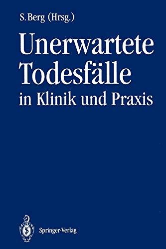 Unerwartete Todesfälle in Klinik und Praxis: Steffen Berg (editor),