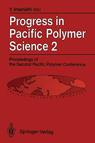 9783642776380: Progress in Pacific Polymer Science 2: Proceedings of the Second Pacific Polymer Conference, Otsu, Japan, November 26-29, 1991