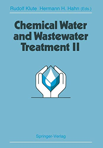 Chemical Water and Wastewater Treatment II Proceedings of the 5th Gothenburg Symposium 1992, ...