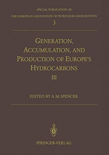 Generation, Accumulation and Production of Europes Hydrocarbons III Special Publication of the ...