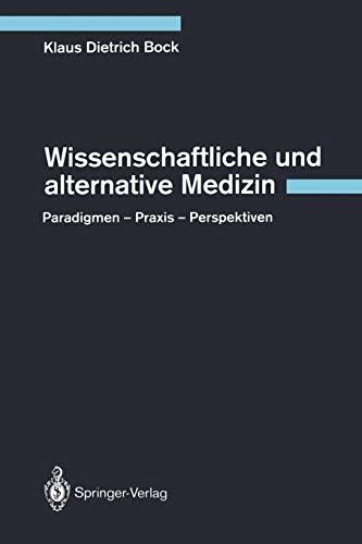 9783642781711: Wissenschaftliche und alternative Medizin: Paradigmen ― Praxis ― Perspektiven (German Edition)