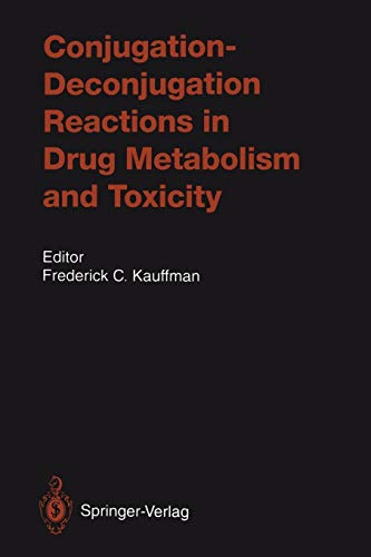 Conjugation - Deconjugation Reactions in Drug Metabolism: Kauffman, Frederick C.