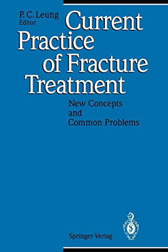 Current Practice of Fracture Treatment: New Concepts: Leung, PING-CHUNG [Editor]