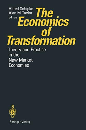 The Economics of Transformation: Theory and Practice in the New Market Economies