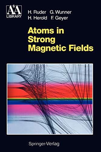 9783642788222: Atoms in Strong Magnetic Fields: Quantum Mechanical Treatment and Applications in Astrophysics and Quantum Chaos (Astronomy and Astrophysics Library)