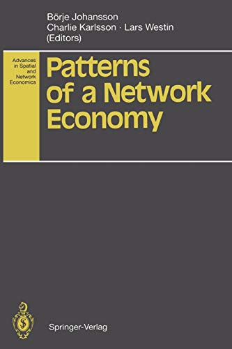 Patterns of a Network Economy (Advances in Spatial and Network Economics): Springer