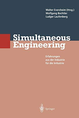 9783642789199: Simultaneous Engineering: Erfahrungen aus der Industrie für die Industrie (German Edition)