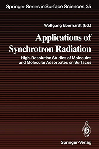 Applications of Synchrotron Radiation: High-Resolution Studies of Molecules and Molecular ...
