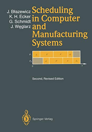 9783642790362: Scheduling in Computer and Manufacturing Systems