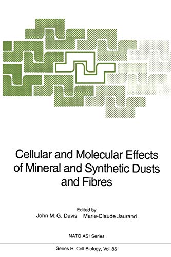 Cellular and Molecular Effects of Mineral and Synthetic Dusts and Fibres (Nato ASI Subseries H:)