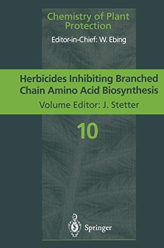 9783642791093: Herbicides Inhibiting Branched-Chain Amino Acid Biosynthesis: Recent Developments (Chemistry of Plant Protection)