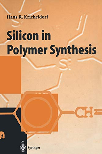 Silicon in Polymer Synthesis: Kricheldorf, H.R.