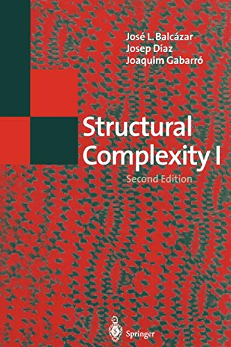 Structural Complexity I (Texts in Theoretical Computer Science. An EATCS Series): Jose L. Balcazar