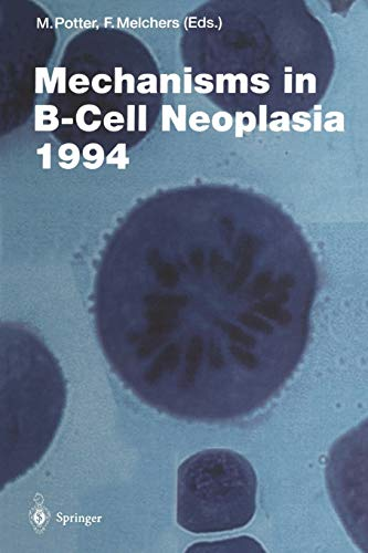 Mechanisms in B-Cell Neoplasia 1994 (Current Topics in Microbiology and Immunology)