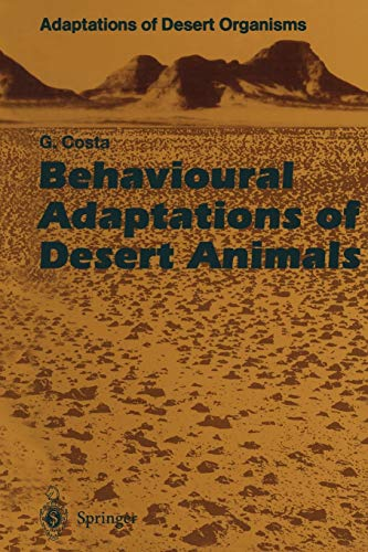 9783642793585: Behavioural Adaptations of Desert Animals (Adaptations of Desert Organisms)